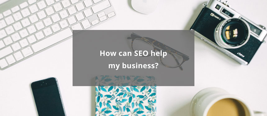 How will SEO help my business?