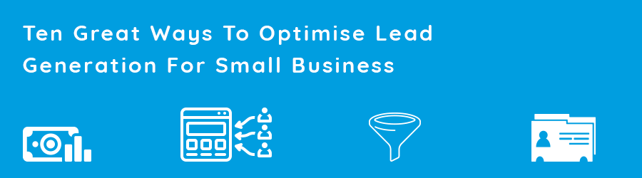 ten ways to optimise lead generation for small business